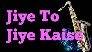 #174:-Jiye To Jiye Kaise   Saajan   Best Saxophone Instrumental   HD Quality