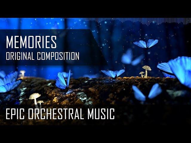 Memories -  Epic Orchestral Music - Original Composition