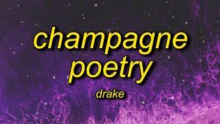 Drake - Champagne Poetry (Lyrics)   i love you i love you i love you until i find a way