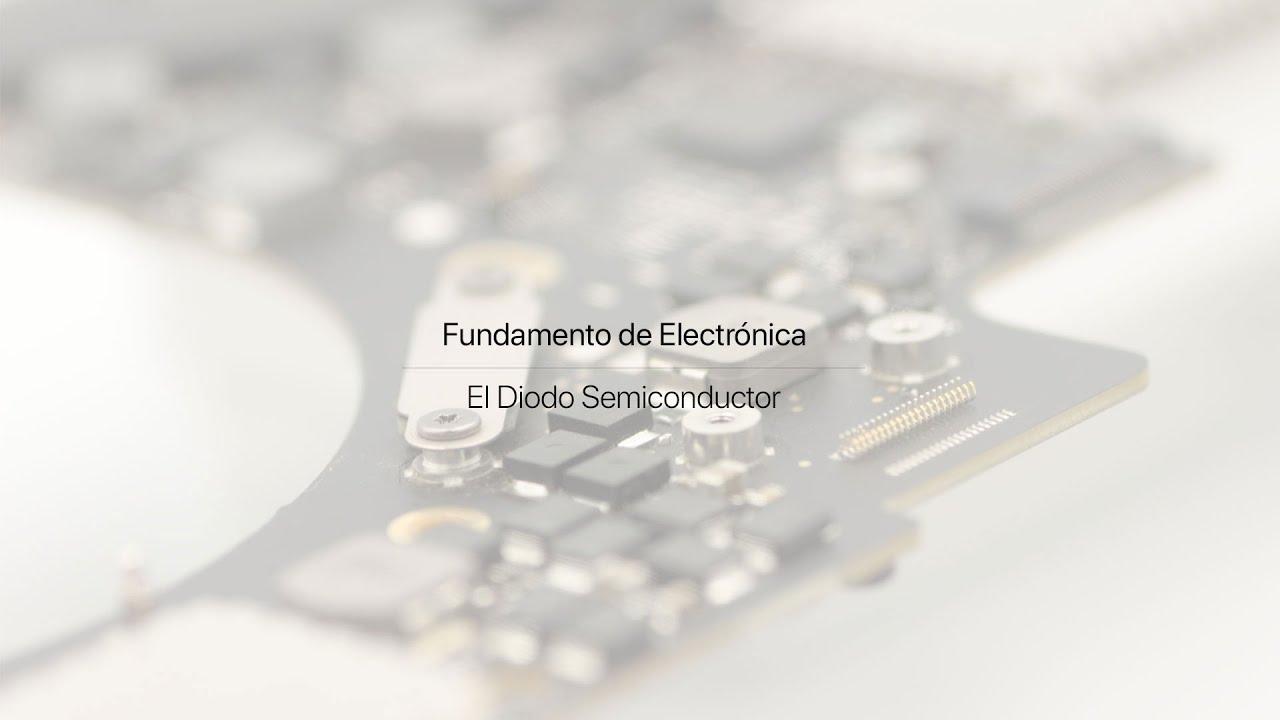 24 El Diodo Semiconductor Parte 1