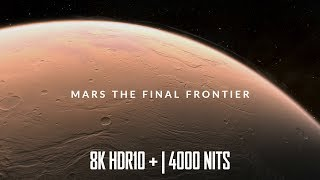 BEST HDR10+ DEMO FOR 8K TVs | Mars The Final Frontier 4000 NITS