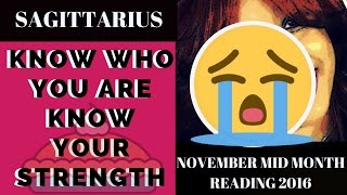 "Sagittarius Mid Month Reading November 2016""Know Who You Are Know Your Strength"""