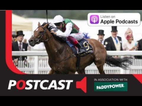 Postcast: Glorious Goodwood Day Two   Galway Betting Preview