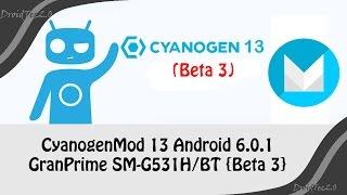 [Beta3] 6.0.1 Update CyanogenMod 13  Gran Prime G531H /BT