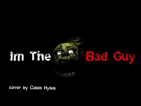 FNAF SFM I'm The Bad Guy    Caleb Hyles