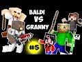 Monster School : BALDI'S BASICS VS GRANNY CHALLENGE PART 5 - Minecraft Animation