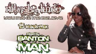 Download Nikesha Lindo - You make me believe - mixed by Banton Man MP3 song and Music Video
