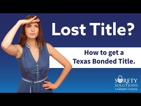 Lost Title? [Here's How To Get A Bonded Title In Texas.]