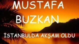 mustafa buzkan-Istanbulda akSam oldu.flv