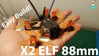X2 ELF 88mm Micro Brushless Build Video And Maiden Flight