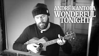 Andr Kantola Wonderful Tonight ukulele cover.mp3