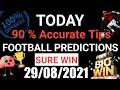 Football Predictions Today 29/08/2021 | Soccer Prediction |Betting Strategy #freepicks #soccertips