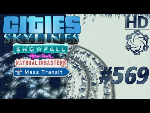 Cities: Skylines Snowfall Let's Play #569