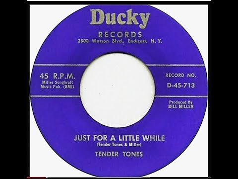 The Tender Tones- Just For A Little While (1958 Doo Wop)