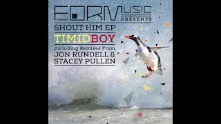 Timid Boy - Shout Him (Stacey Pullen Remix)