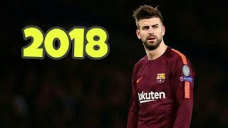 Gerard Pique 2018 -Defending Skills & Tackles 2018 | HD