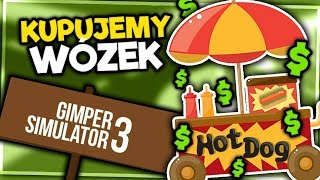 KUPUJEMY WÓZEK Z HOTDOGAMI! - GIMPER SIMULATOR 3 #8