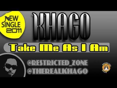 KHAGO - TAKE ME AS I AM {RESTRICTED ZONE} {DA MUSICAL HIERARCHY}
