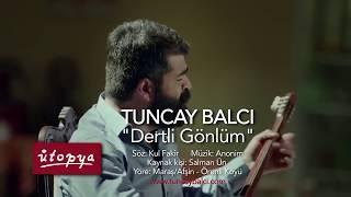 Tuncay Balcı-Dertli Gönlüm