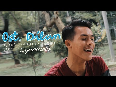 OST. Dilan 1990 |  Iqbaal Ramadhan - Rindu Sendiri (Cover by Dyuniarto)