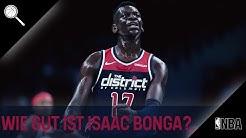 Isaac Bonga - Ein ungeschliffener Rohdiamant bei den Wizards!