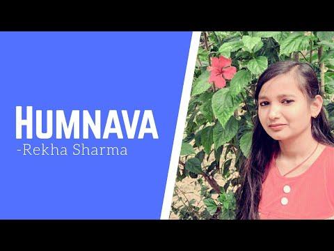 Humnava Song   Female Version   Cover Song 2017   By Rekha Kumari Sharma   Hamari Adhuri Kahani