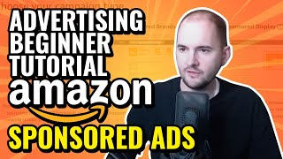 Advertising Beginner Tutorial Amazon Sponsored Ads: Products, Brands, Display & Video
