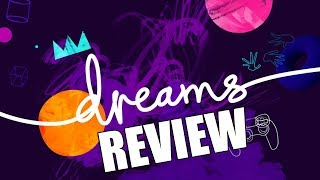 Dreams Review - The Final Verdict (Video Game Video Review)