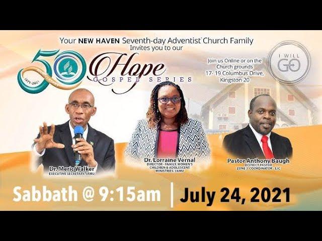 New Haven SDA 50th Anniversary Hope Gospel Series   Saturday, July 24