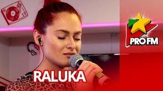 Raluka - Cine sunt eu | ProFM LIVE Session