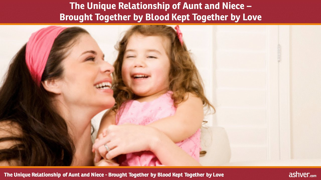 the unique relationship of aunt and niece brought