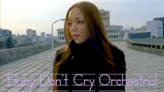 Cover images Baby Don't Cry / 安室奈美恵 (Amuro Namie)【Orchestral】