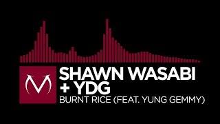 Trap Shawn Wasabi YDG Burnt Rice Feat YUNG GEMMY
