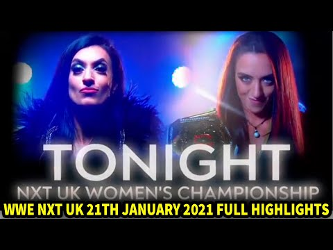 WWE NXT UK 21TH JANUARY 2021 HIGHLIGHTS - WWE NXT UK HIGHLIGHTS,RESULTS 21/1/21, Universal Wrestling