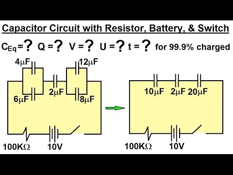 Physics - E&M: Capacitors & Capacitance (33 of 37) C=? Q=? V=? U=? t=? of a Capacitor Circuit