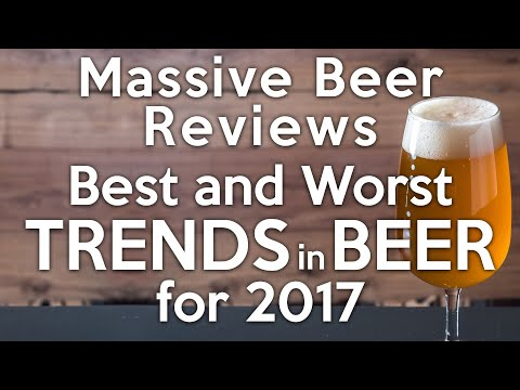 Massive Beer Reviews Best and Worst TRENDS of 2017
