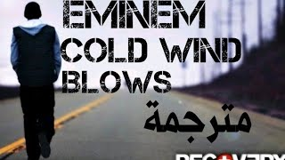 Eminem Cold Wind Blows مترجمة