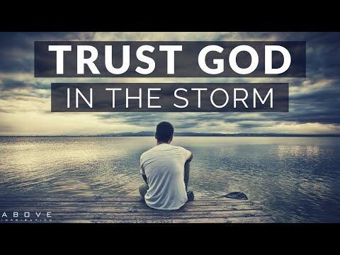 TRUST GOD IN THE STORM | Persevering Through Hard Times - Inspirational & Motivational Video