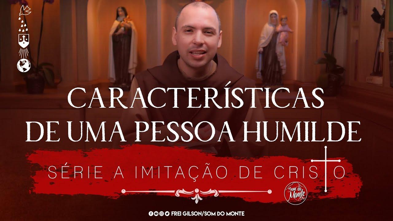 Características de uma pessoa humilde | Série A Imitação de Cristo - #112