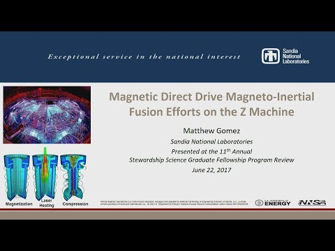 DOE NNSA SSGF 2017: Magnetic Direct Drive Magneto-Inertial Fusion Efforts on the Z...
