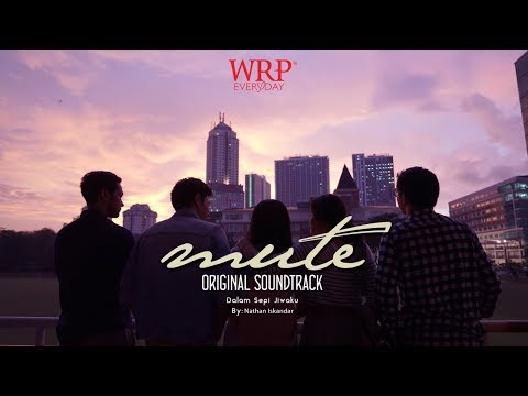 Dalam Sepi Jiwaku (by Nathan Iskandar) - OST MUTE Webseries WRP Everyday