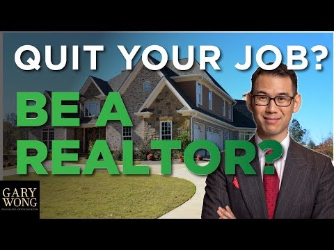 Should I Quit My Job And Be A Realtor 5 Things to Consider