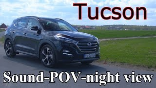 Hyundai Tucson / TEST Sound-POV-night view / 2.0 CRDI 185HP 6AT 4WD