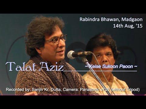 """Keise Sukoon Paoon"" by Talat Aziz, Madgaon, Goa 2015 HD"