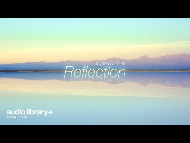 Reflection (Free Music) — JayJen & Enine [Audio Library Release]