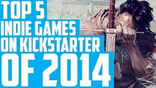 Day 1 - Top 5 Indie Games on Kickstarter of 2014