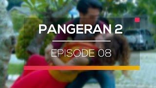 Pangeran 2 Episode 08