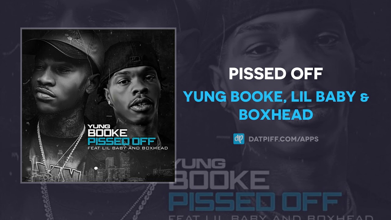Yung Booke, Lil Baby & Boxhead - Pissed Off (AUDIO)