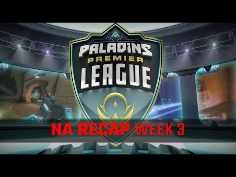 Paladins Premier League - NA Week 3 Recap