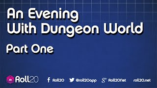 An Evening With Dungeon World - Part One  | Roll20 Games Master Series